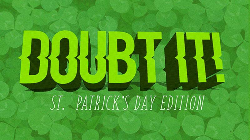 Doubt It! Saint Patrick's Edition