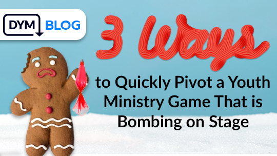 3 Ways to Quickly Pivot a Youth Ministry Game That is Bombing on Stage