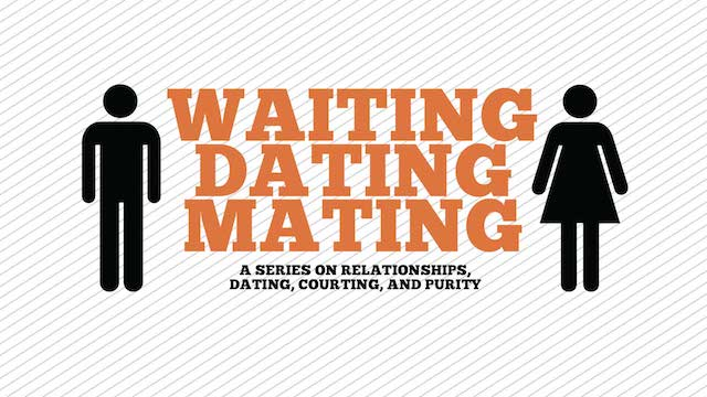 Waiting, Dating, and Mating