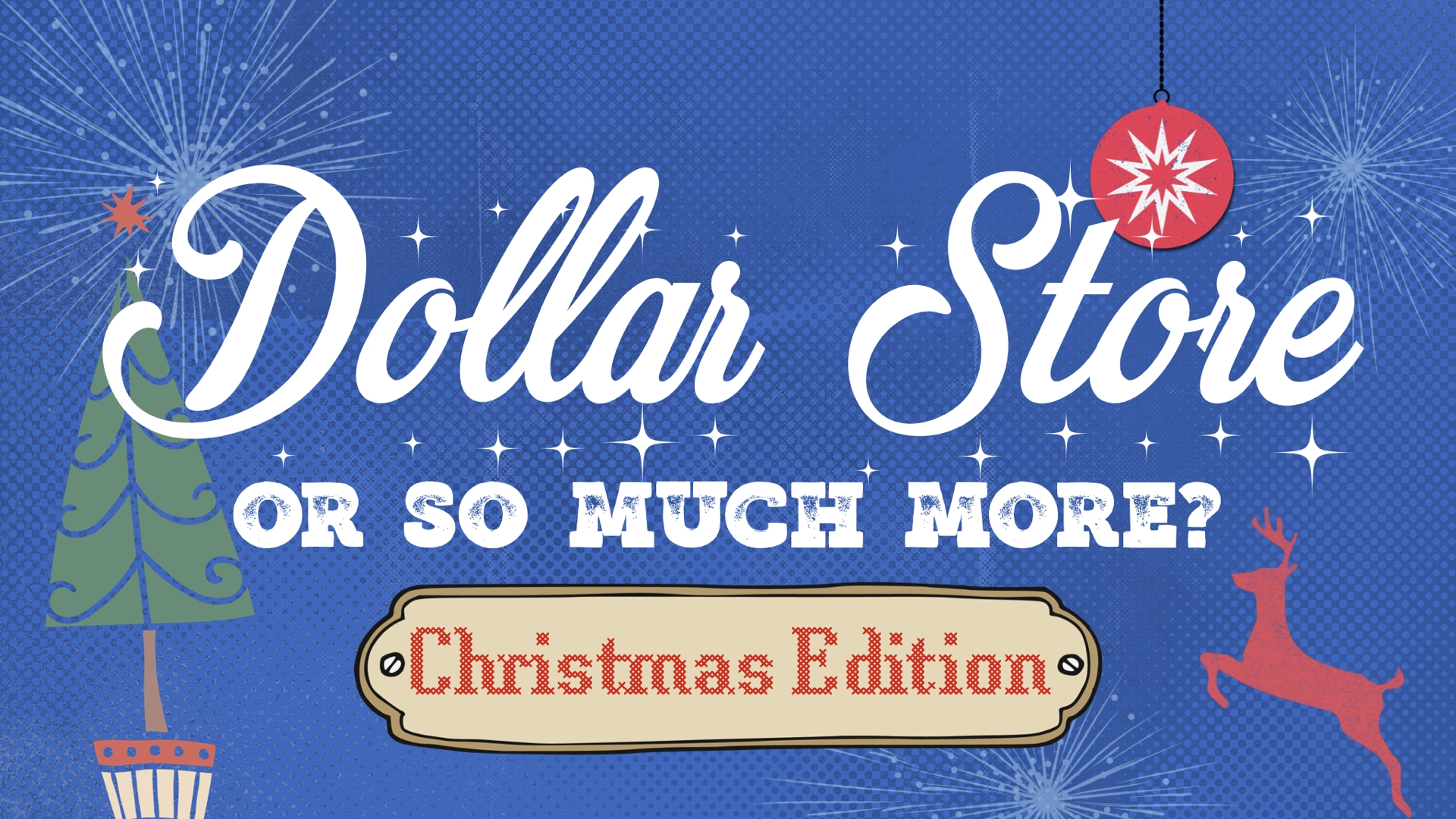 Dollar Store or So Much More? Christmas Edition