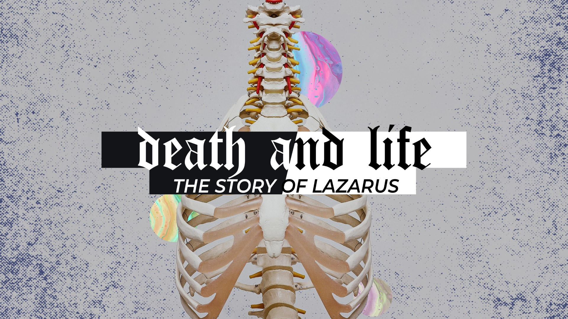 Death and Life - The Story of Lazarus