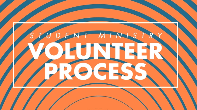 Student Ministry Volunteer Process