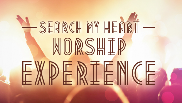 Search My Heart Worship Experience