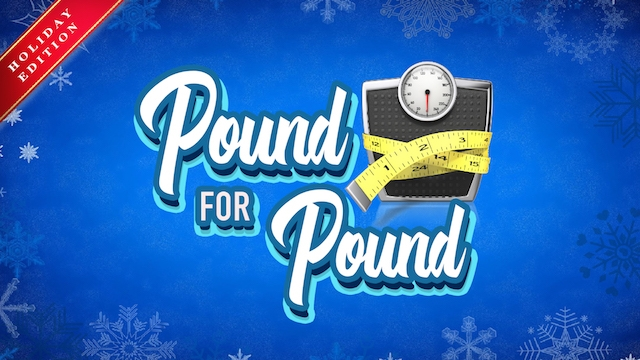 Pound for Pound: Holiday Edition
