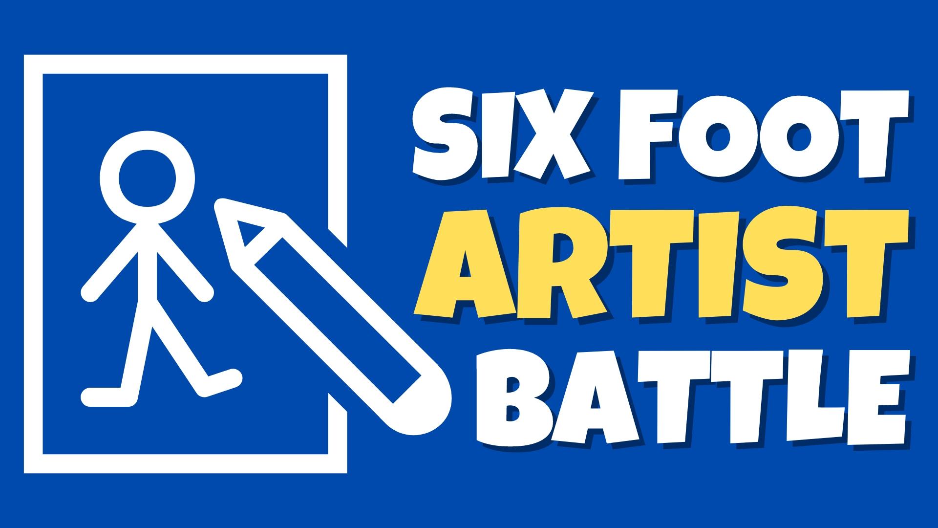 Six Foot Artist Battle