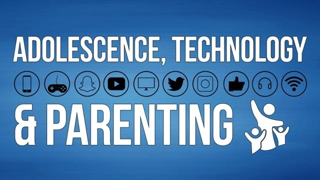Adolescence, Technology and Parenting