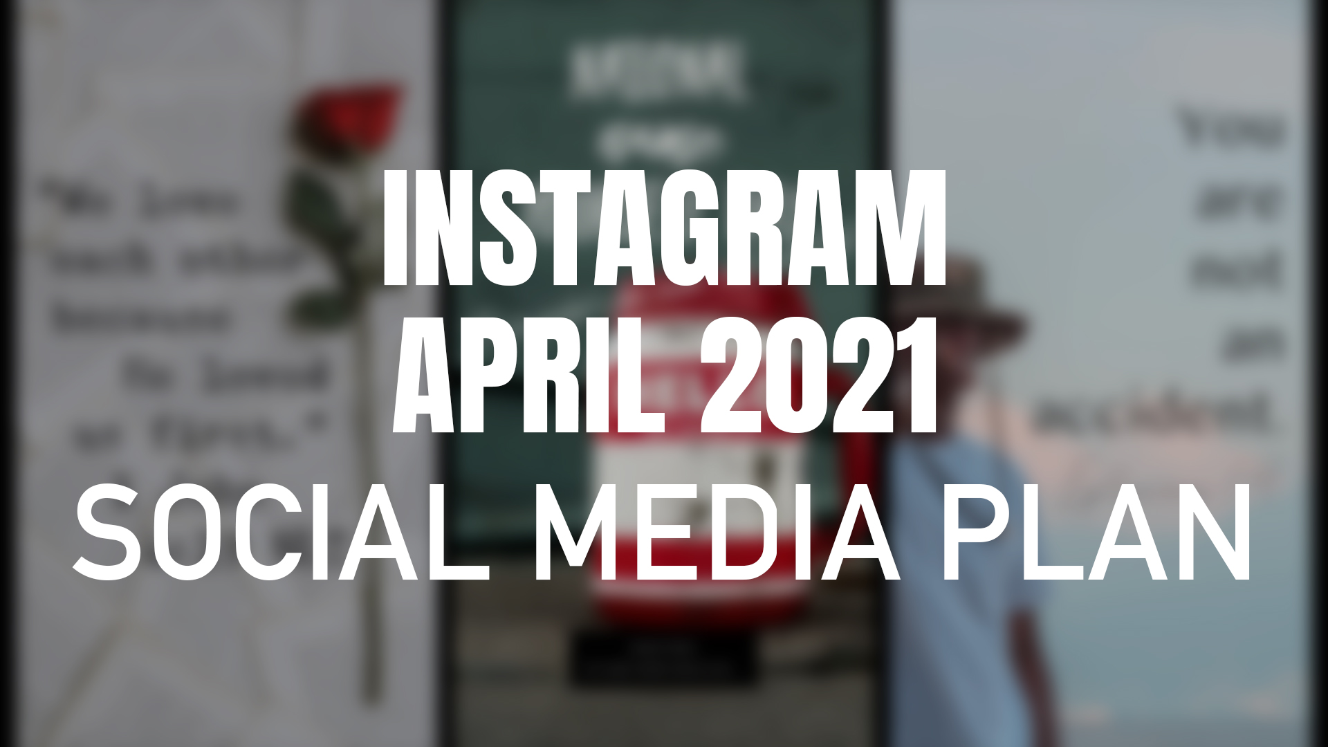 Instagram April 2021 Social Media Plan