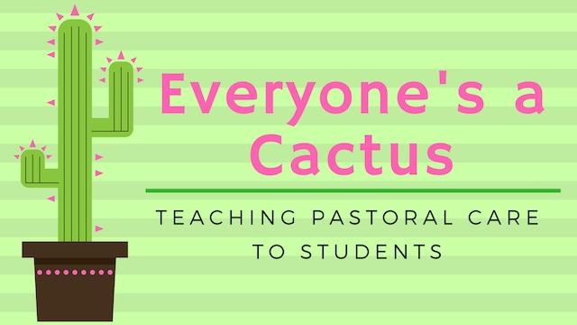 Everyone's a Cactus